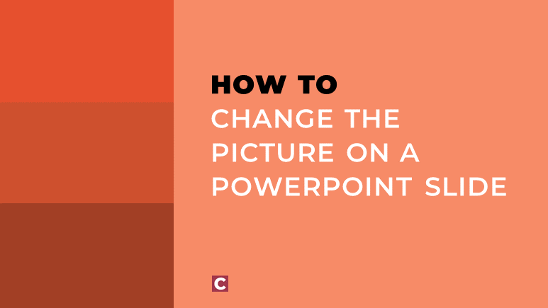 How to change the picture on a PowerPoint slide.