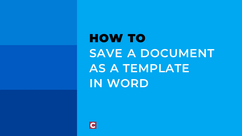 How to save a document as a template in Word
