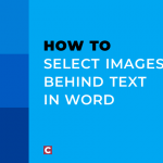 How to select images behind text in Word