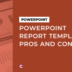 PowerPoint report templates: pros and cons