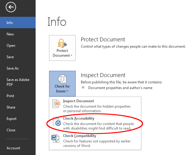 Word document accessibility: checking and improving. Check a document's accessibility via the Check for Issues button.